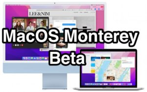 MacOS Monterey Beta 1 Download Now Available